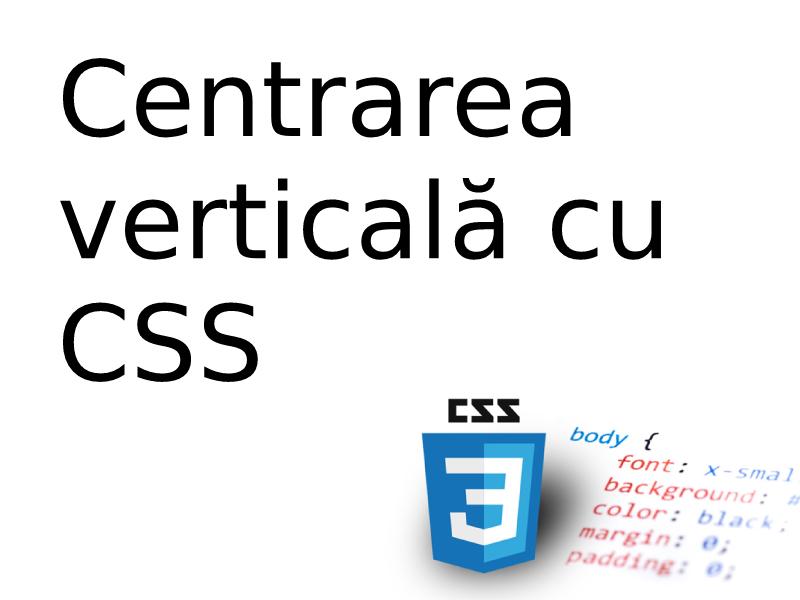 Centrarea verticală cu CSS