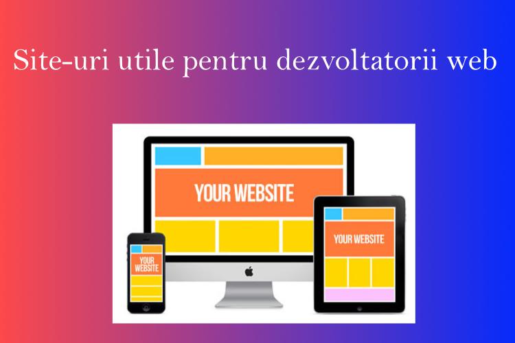 Site-uri utile pentru dezvoltatorii web